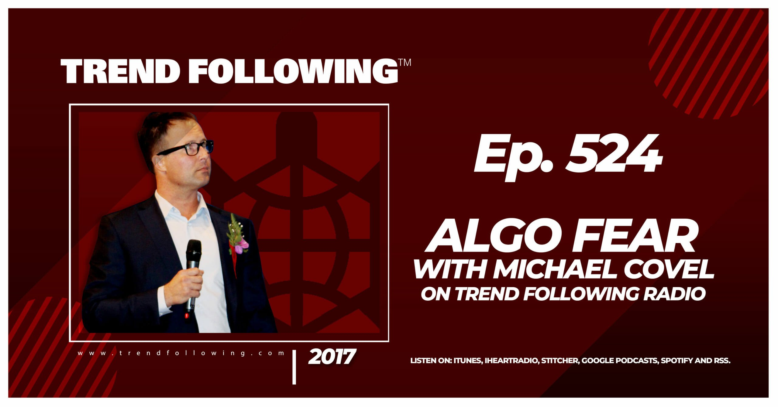 Algo Fear with Michael Covel on Trend Following Radio
