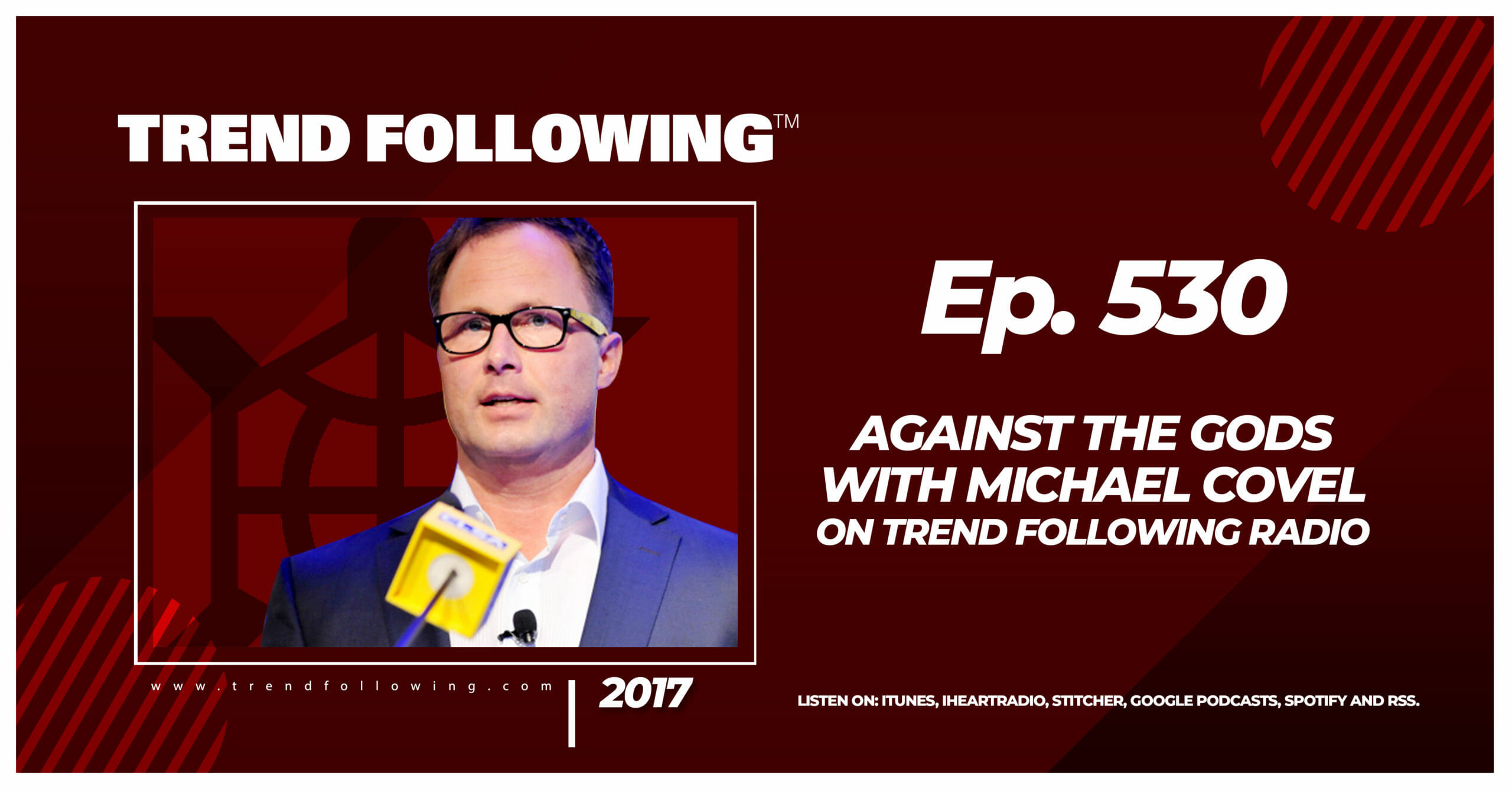 Against the Gods with Michael Covel on Trend Following Radio