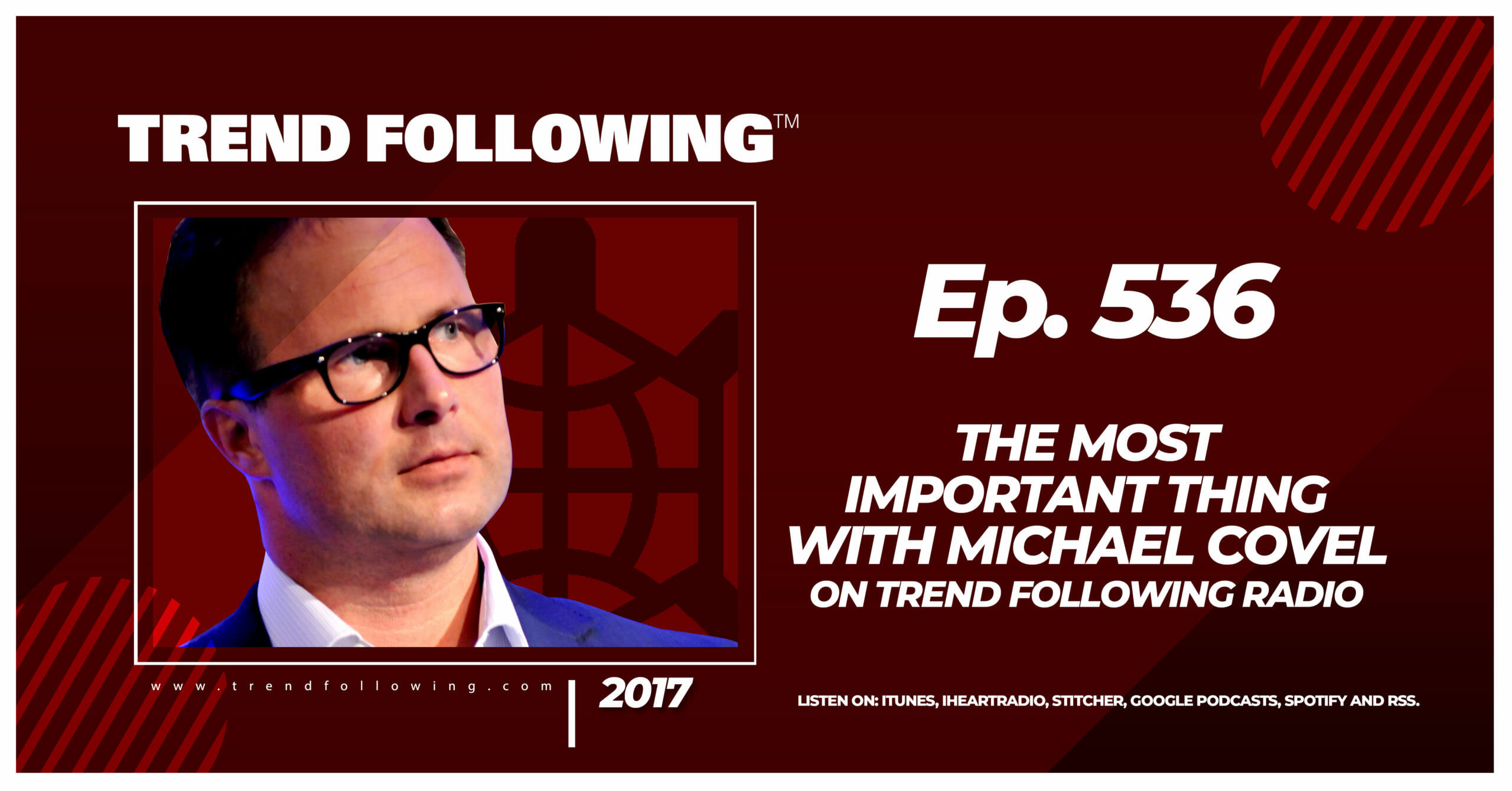 The Most Important Thing with Michael Covel on Trend Following Radio