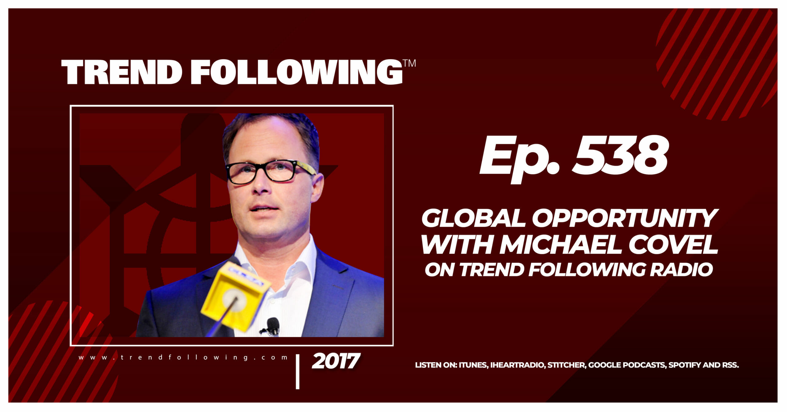 Global Opportunity with Michael Covel on Trend Following Radio