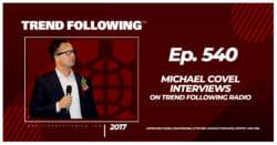 Michael Covel Interviews on Trend Following Radio