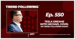 Tesla Dreams with Michael Covel on Trend Following Radio