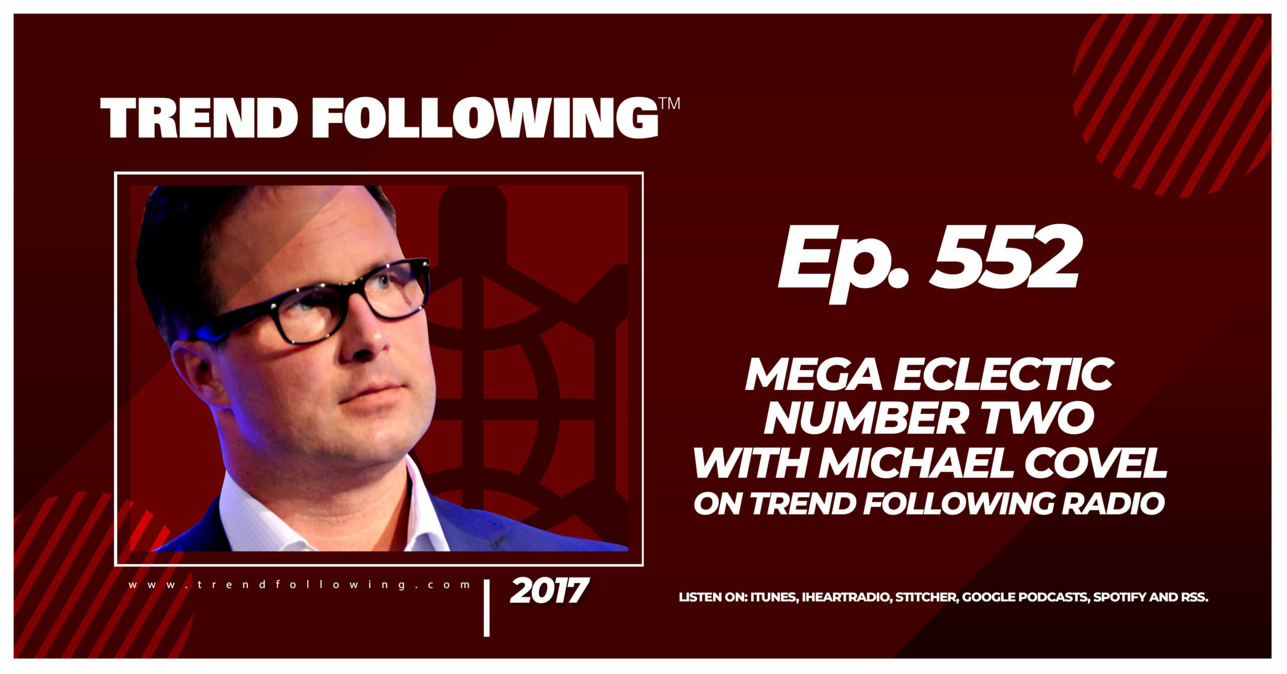 Mega Eclectic Number Two with Michael Covel on Trend Following Radio