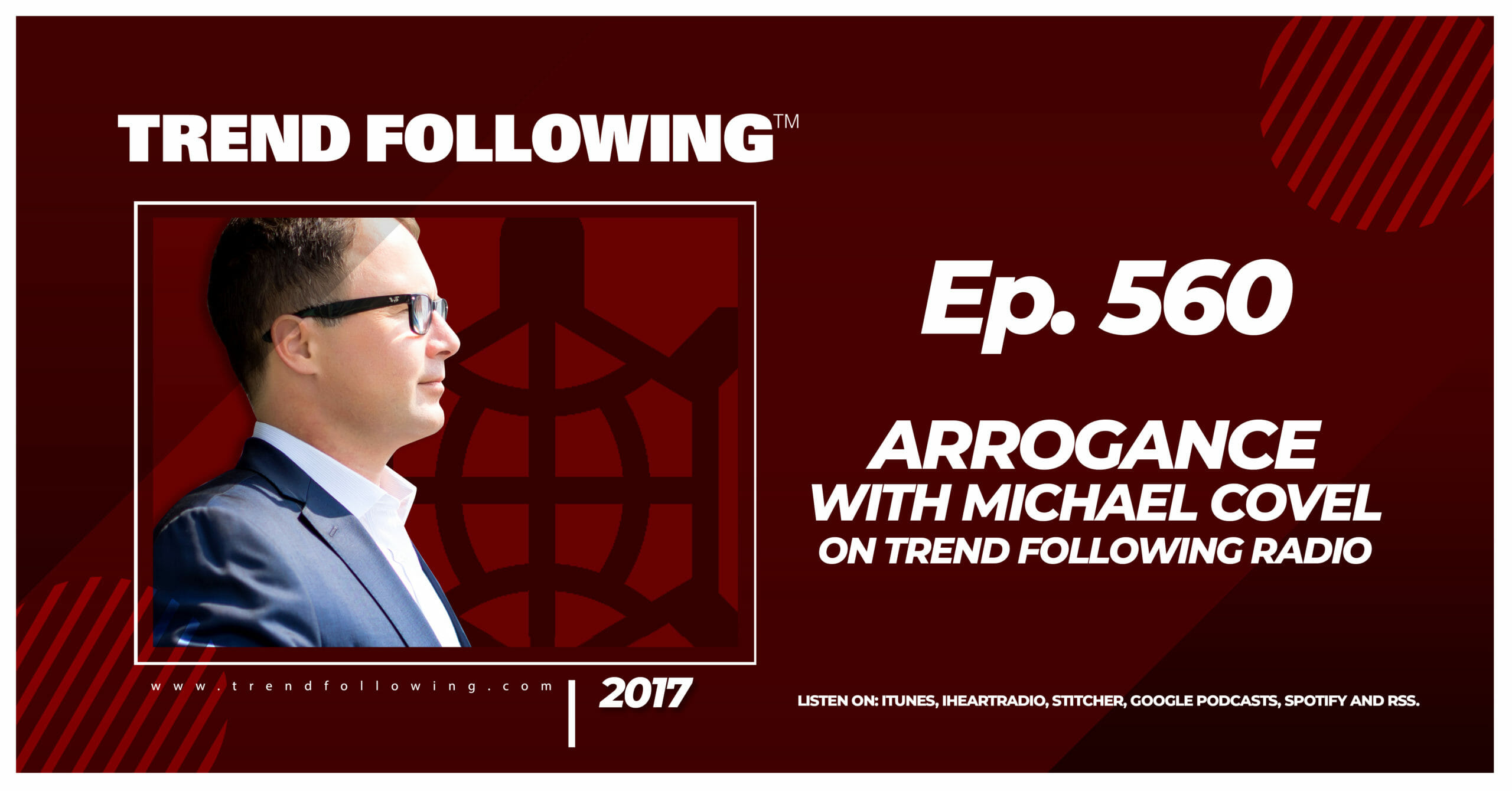 Arrogance with Michael Covel on Trend Following Radio