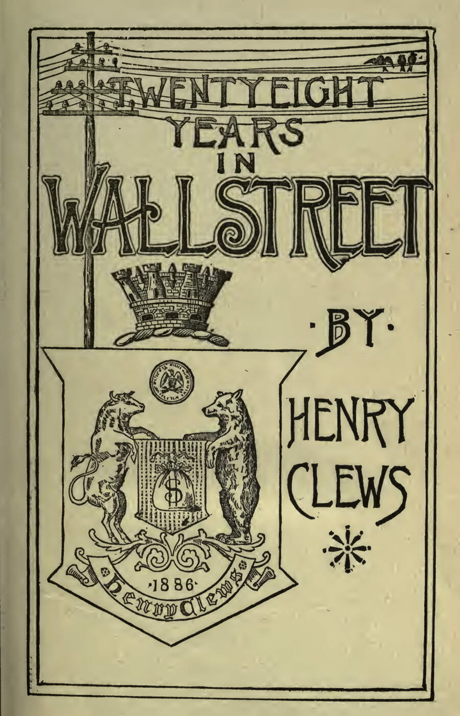 Twenty Eight Years in Wall Street by Henry Clews