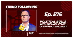Political Bulls with Michael Covel on Trend Following Radio