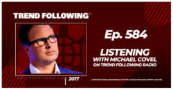 Listening with Michael Covel on Trend Following Radio