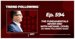 The Fundamentals Never End with Michael Covel on Trend Following Radio