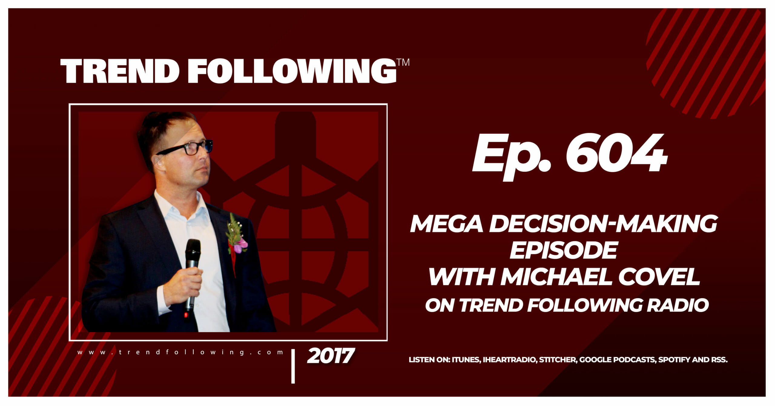 Mega Decision-Making Episode with Michael Covel on Trend Following Radio