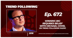 Winning Big Requires Belief with Michael Covel