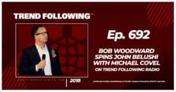 Bob Woodward Spins John Belushi with Michael Covel on Trend Following Radio