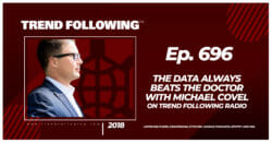 The Data Always Beats the Doctor with Michael Covel on Trend Following Radio