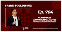Run Rabbit with Michael Covel on Trend Following Radio