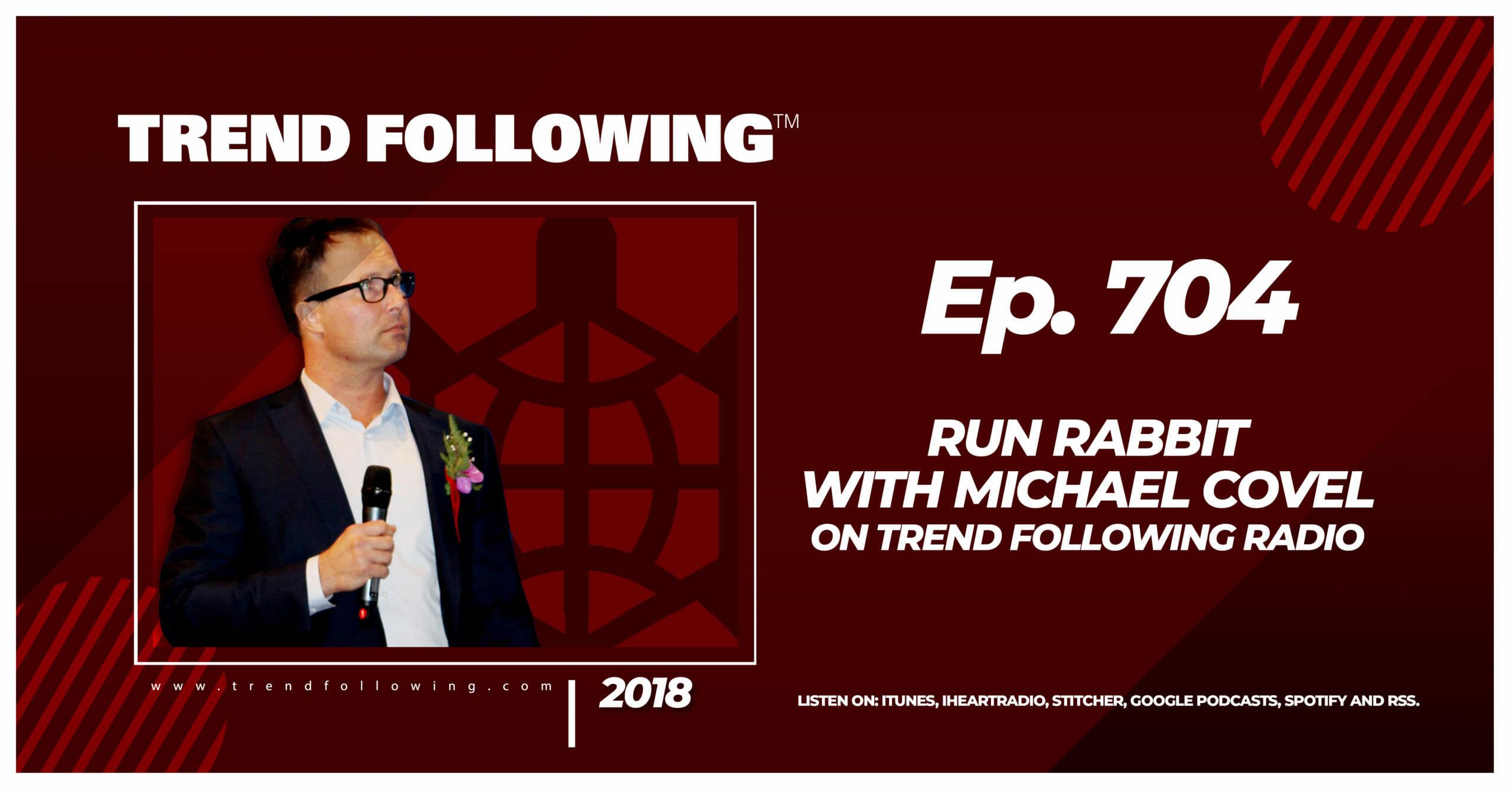 Run Rabbit with Michael Covel on Trend Following Radio