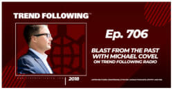 Blast from the Past with Michael Covel on Trend Following Radio