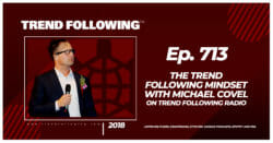The Trend Following Mindset with Michael Covel on Trend Following Radio