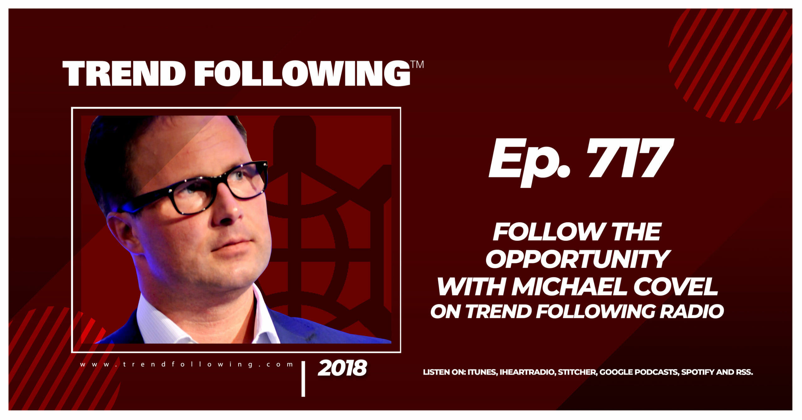Follow the Opportunity with Michael Covel on Trend Following Radio