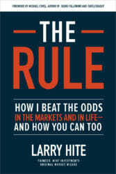 Larry Hite's The Rule: How I Beat the Odds in the Markets and in Life―and How You Can Too