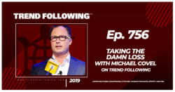 Taking the Damn Loss with Michael Covel