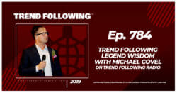 Trend Following Legend Wisdom with Michael Covel