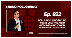 You Are Supposed to Think Like the Mob with Michael Covel