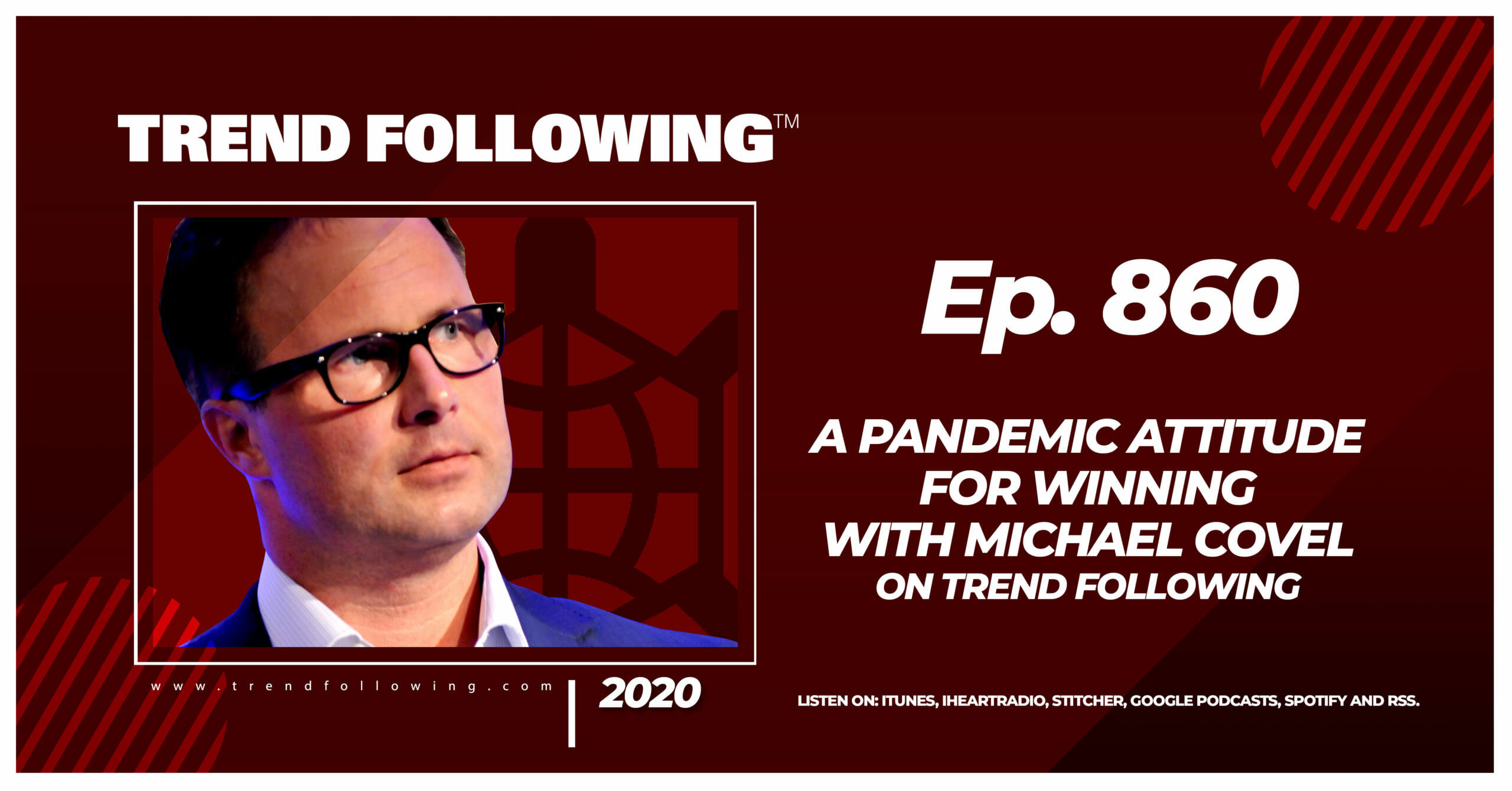 A Pandemic Attitude for Winning with Michael Covel on Trend Following Radio