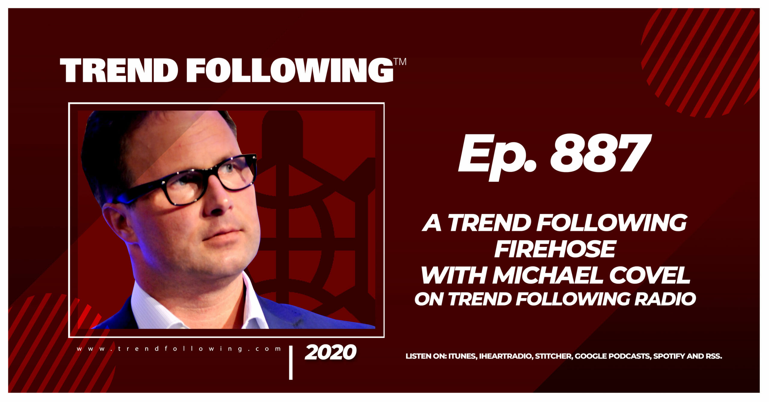 A Trend Following Firehose with Michael Covel on Trend Following Radio