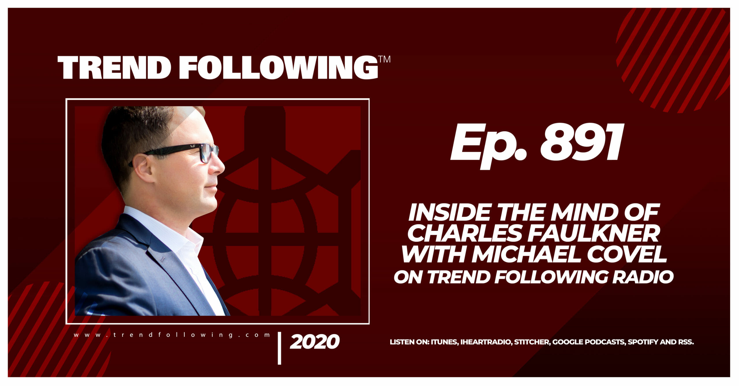 Ep. 891: Inside the Mind of Charles Faulkner with Michael Covel on Trend Following Radio